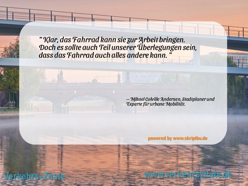 Klar, das Fahrrad kann sie zur Arbeit bringen. Doch es sollte auch Teil unserer Überlegungen sein, dass das Fahrrad auch alles andere kann., Mikael Colville Andersen, Stadtplaner und Experte für urbane Mobilität.
