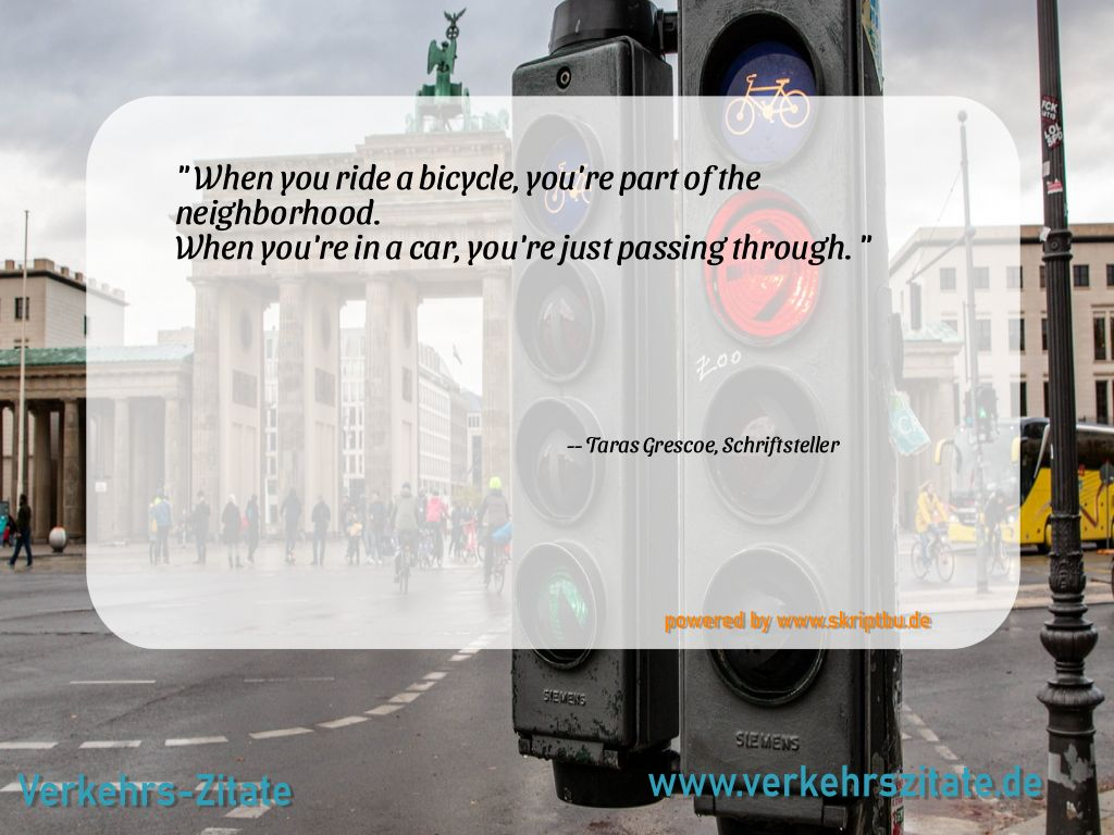 When you ride a bicycle, you're part of the neighborhood. When you're in a car, you're just passing through., Taras Grescoe, Schriftsteller
