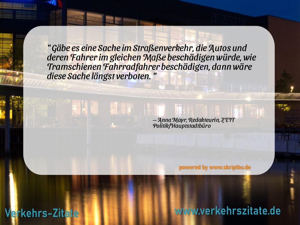 Gäbe es eine Sache im Straßenverkehr, die Autos und deren Fahrer im gleichen Maße beschädigen würde, wie Tramschienen Fahrradfahrer beschädigen, dann wäre diese Sache längst verboten., Anna Mayr, Redakteurin, ZEIT Politik/Hauptstadtbüro