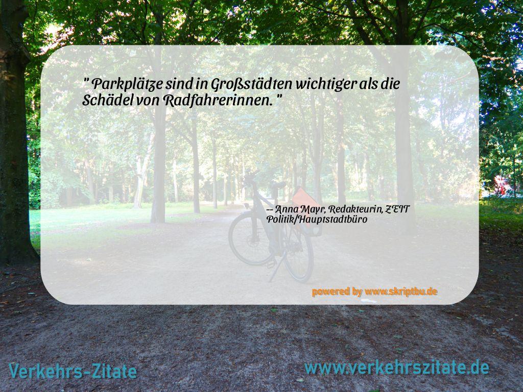 Parkplätze sind in Großstädten wichtiger als die Schädel von Radfahrerinnen., Anna Mayr, Redakteurin, ZEIT Politik/Hauptstadtbüro