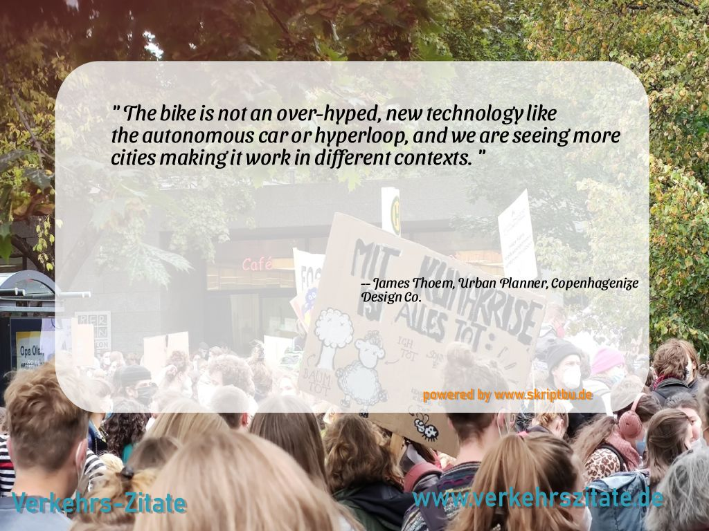 The bike is not an over-hyped, new technology like the autonomous car or hyperloop, and we are seeing more cities making it work in different contexts., James Thoem, Urban Planner, Copenhagenize Design Co.