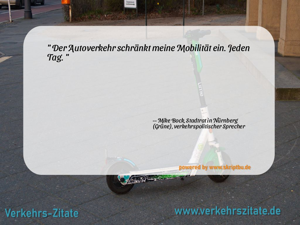 Der Autoverkehr schränkt meine Mobilität ein. Jeden Tag., Mike Bock, Stadtrat in Nürnberg (Grüne), verkehrspolitischer Sprecher