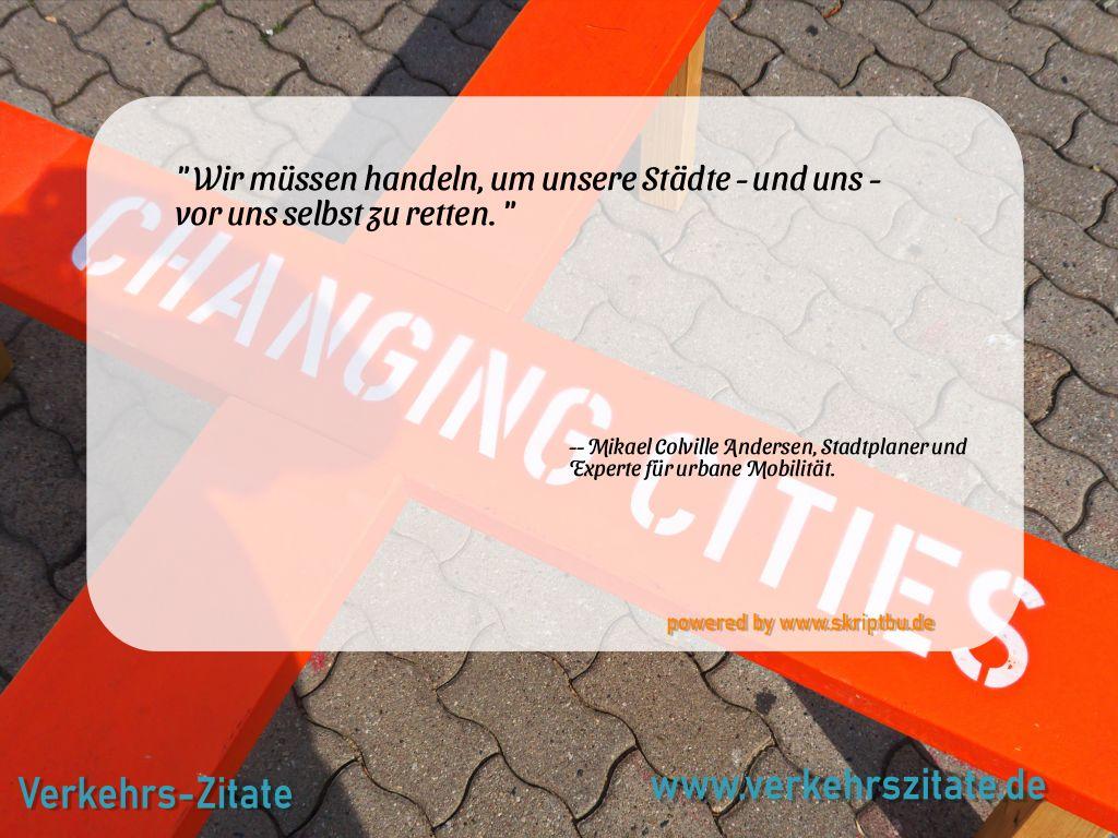 Wir müssen handeln, um unsere Städte - und uns - vor uns selbst zu retten., Mikael Colville Andersen, Stadtplaner und Experte für urbane Mobilität.